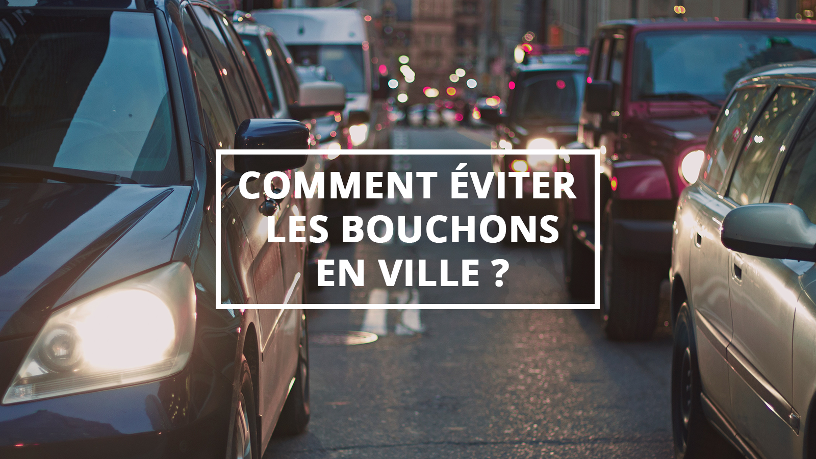 comment-eviter-bouchons-featured